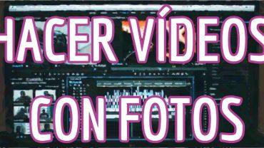 programas para hacer vídeos con fotos